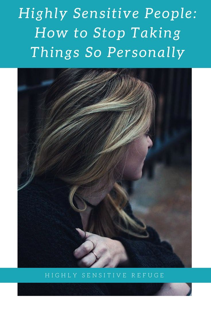 8 tips for hsps to take little things less personally