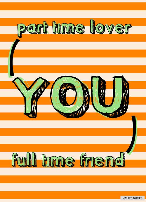 A Part Time Lover And A Full Time Friend Words Book Tv