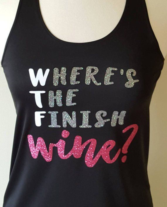 0d4693fd WTF Where's the Finish WINE - Running tech tank or tee with glitter design  - wicking material - 2018