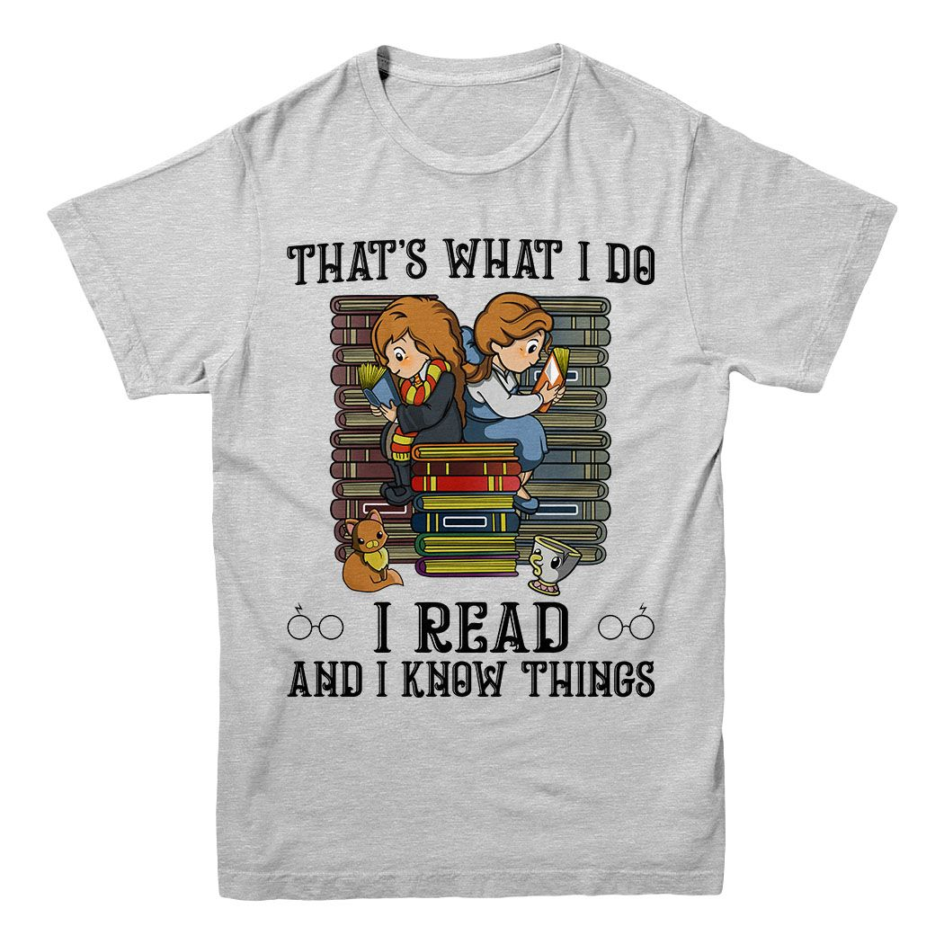 Hermione Belle That S What I Do I Read And I Know Things Shirt