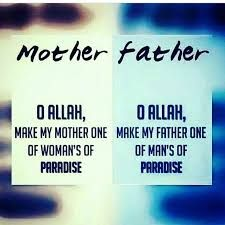 O Allah Please Let My Mother Father Enter Paradise Ameen