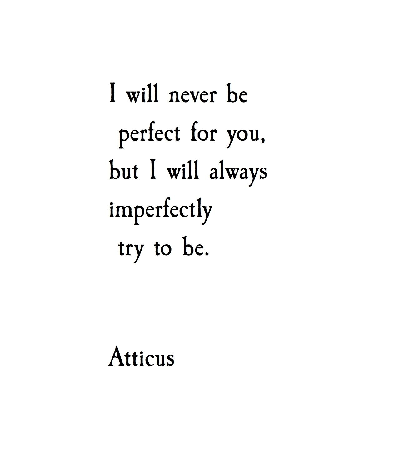 Imperfect Atticuspoetry Atticus Poetry Poem Imperfect Love