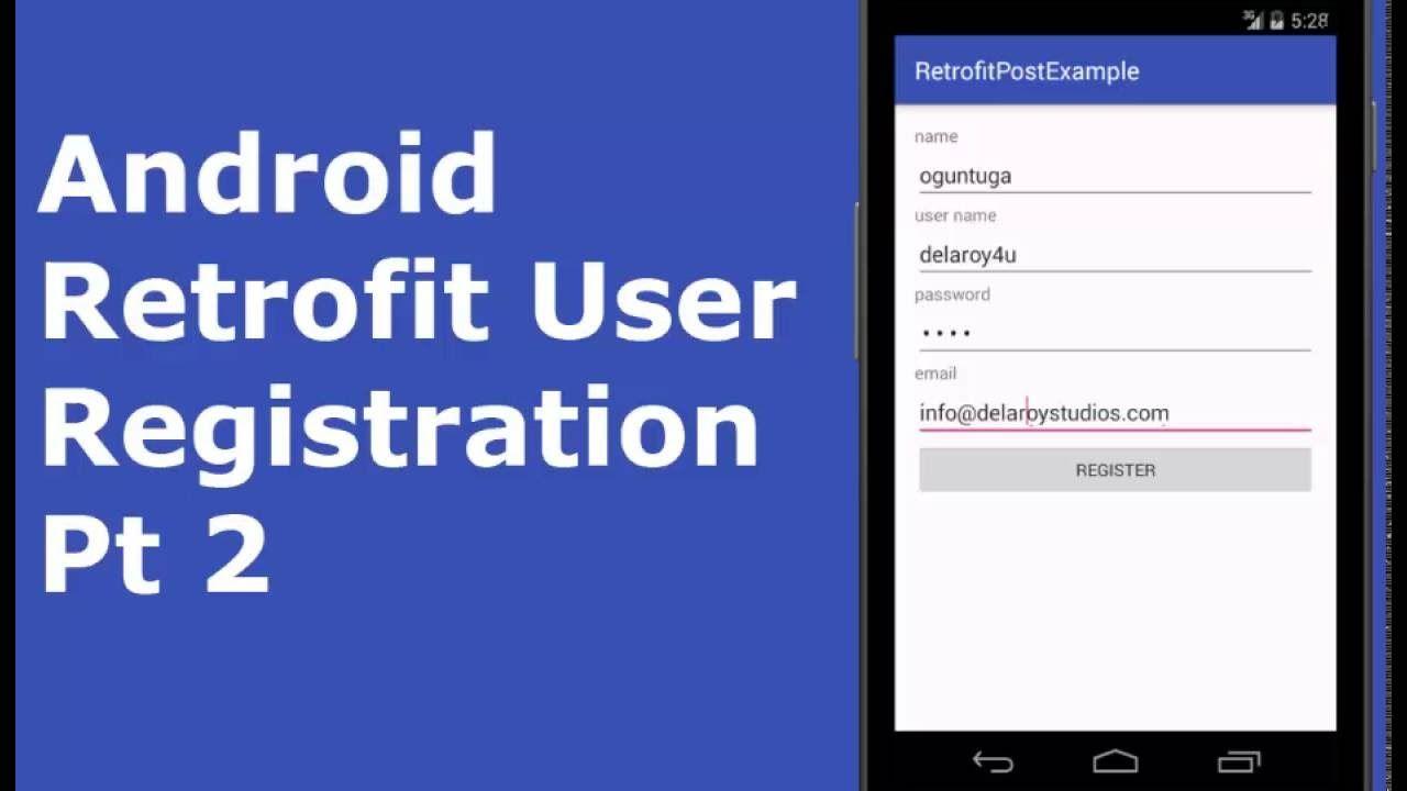 ANDROID RETROFIT USER REGISTRATION PT 2 | Delaroy Studios