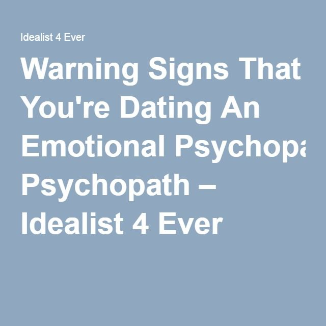 warning signs that youre dating a psychopath