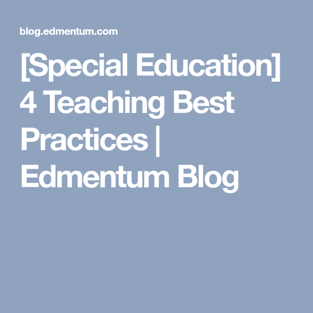 Special Education Best Practices And >> Special Education 4 Teaching Best Practices Edmentum Blog