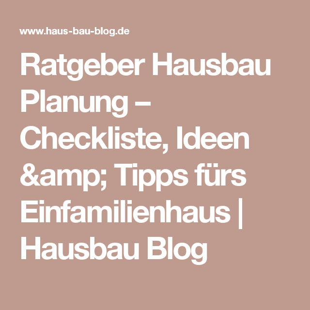 ratgeber hausbau planung checkliste ideen tipps f rs einfamilienhaus hausbau blog haus. Black Bedroom Furniture Sets. Home Design Ideas