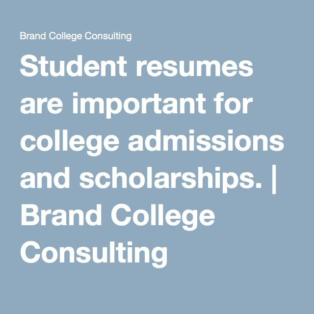 Student resumes are important for college admissions and - resume for college admission