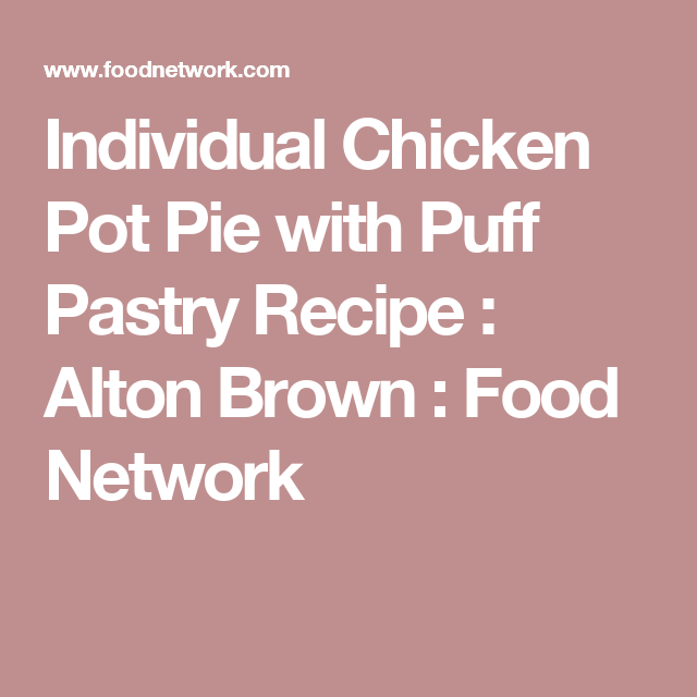 Individual Chicken Pot Pie With Puff Pastry Recipe Food
