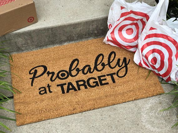Probably At Target Doormat Door Mat Welcome Funny Ping Pro