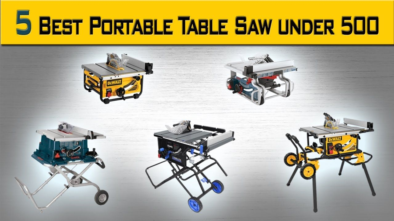 5 Best Portable Table Saw Under 500 Best Portable Table Saw For Woodwo Best Portable Table Saw Portable Table Saw Woodworking Tips