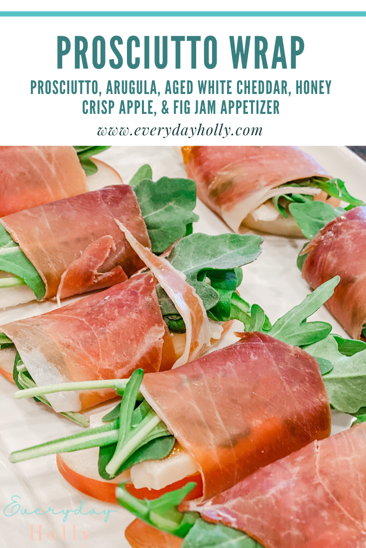Easy Prosciutto Wrap Appetizer with Arugula, Cheddar, Apple & Fig Jam - Everyday Holly