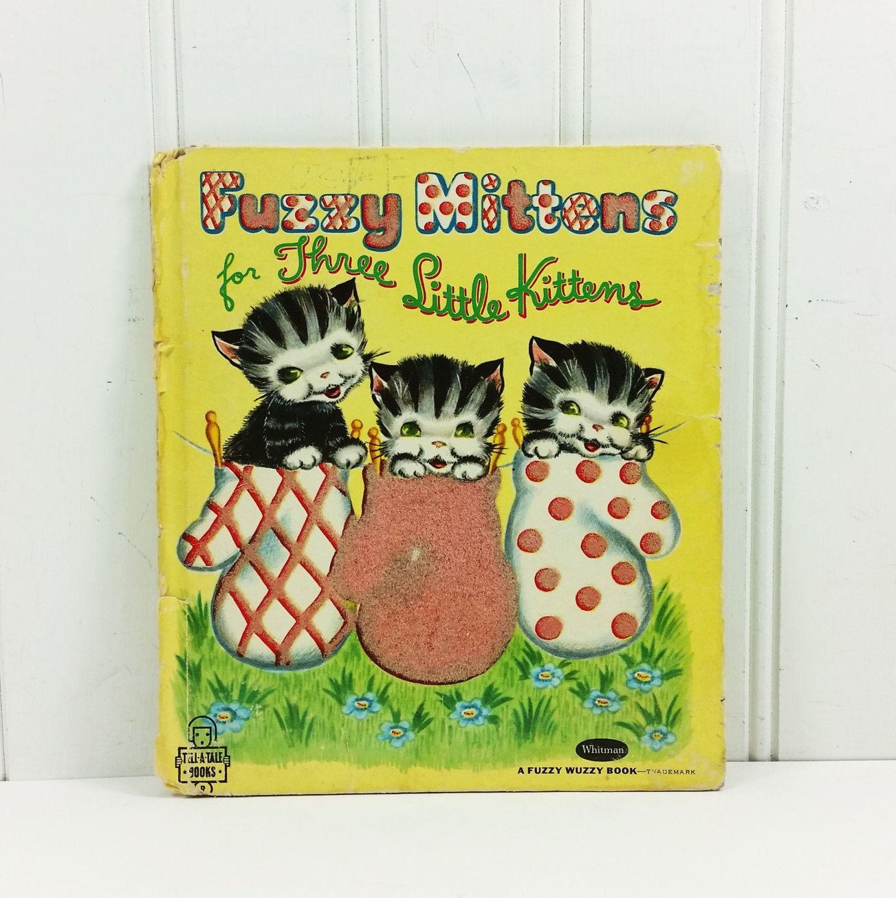 Fuzzy Mittens For Three Little Kittens 1951 Whitman Fuzzy Favorite Childhood Books Vintage Children S Books Rhyming Books