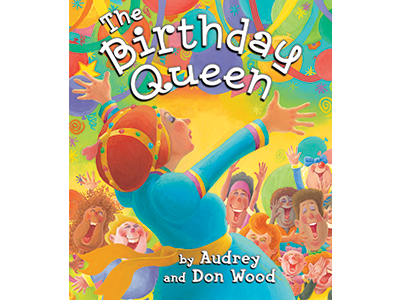 """The Birthday Queen"" by Audrey and Don Wood 4V"