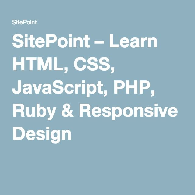 Sitepoint Learn Html Css Javascript Php Ruby Responsive Design Learn Html Learn Web Design Responsive Design