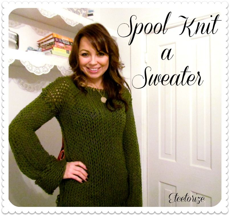 spool knitting, DIY sweater, loom knit a sweater, easy to make ...