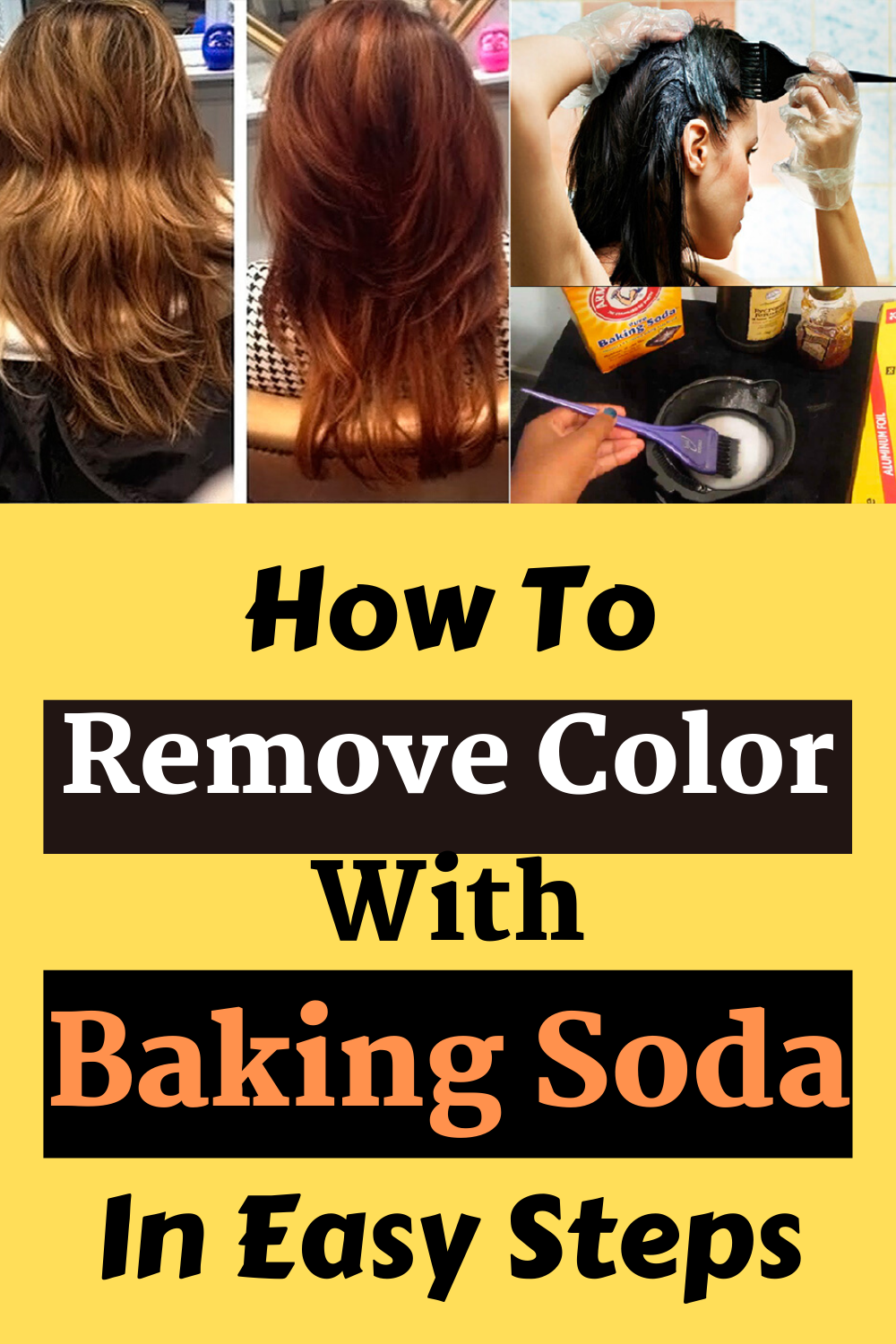 How To Remove Color With Baking Soda In Easy Steps In 2020 Lighten Hair Naturally Natural Hair Colour Remover Hair Dye Removal