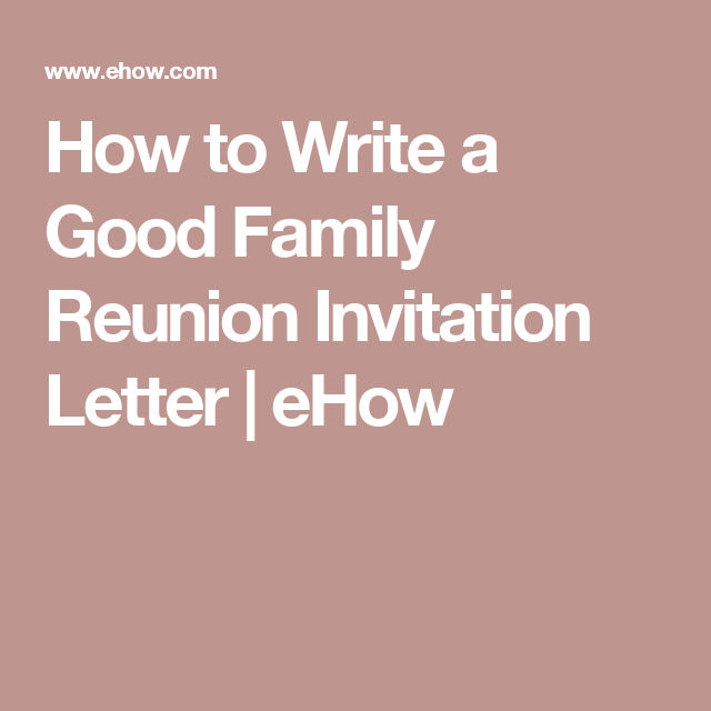 How To Write A Good Family Reunion Invitation Letter