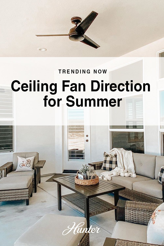 Ceiling Fan Direction In 2020 Ceiling Fan Direction Fan Direction For Summer Ceiling Fan