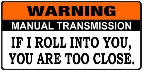 Warning stick shift manual transmission roll into you vinyl bumper sticker jdm