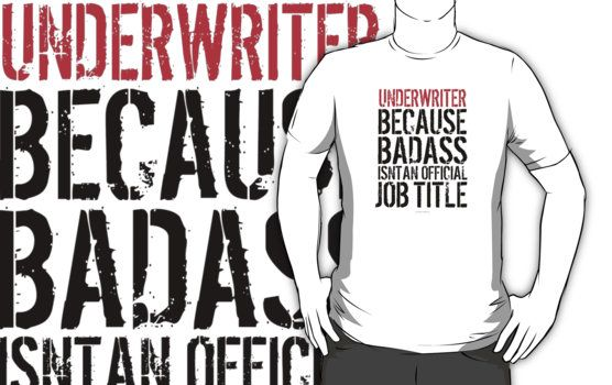 WowWhat A Cool Underwriter Because Badass IsnT An Official Job