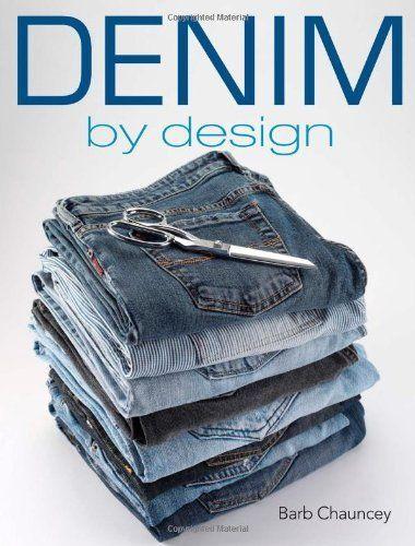 Denim by Design by Barb Chauncey, http://www.amazon.com/dp/B005X4F6UM/ref=cm_sw_r_pi_dp_fAVFrb0WR0X64