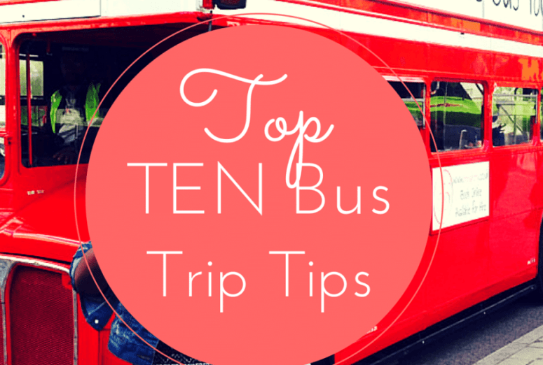{Travel} Top Ten Tips for Bus Trips :http://www.ajulydreamer.com/2015/08/travel-top-ten-tips-for-bus-trips/