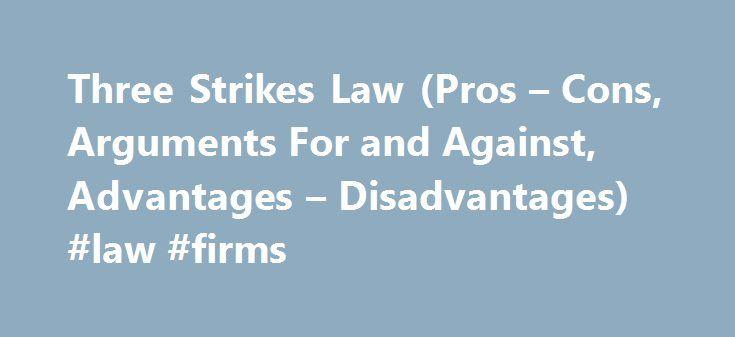 three strikes law pros