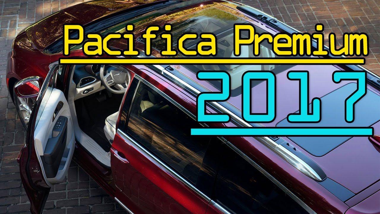 Minivan 2017 Chrysler Pacifica Premium Review Mini van