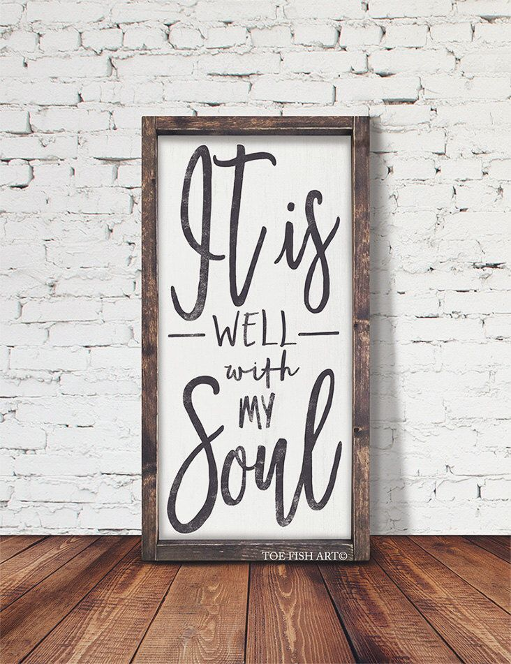 It Is Well With My Soul Sign Rustic Sign Scripture Sign Large Wood Framed Sign Wall Decor Hymn By Toefishart Handmade Home Rustic Signs Scripture Signs