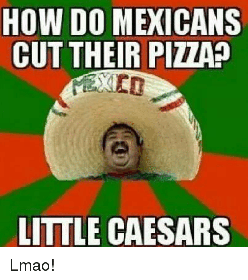 Mexican Word Of The Day Meme Little Caesars Mexican Words Mexican Jokes Mexican Funny Memes