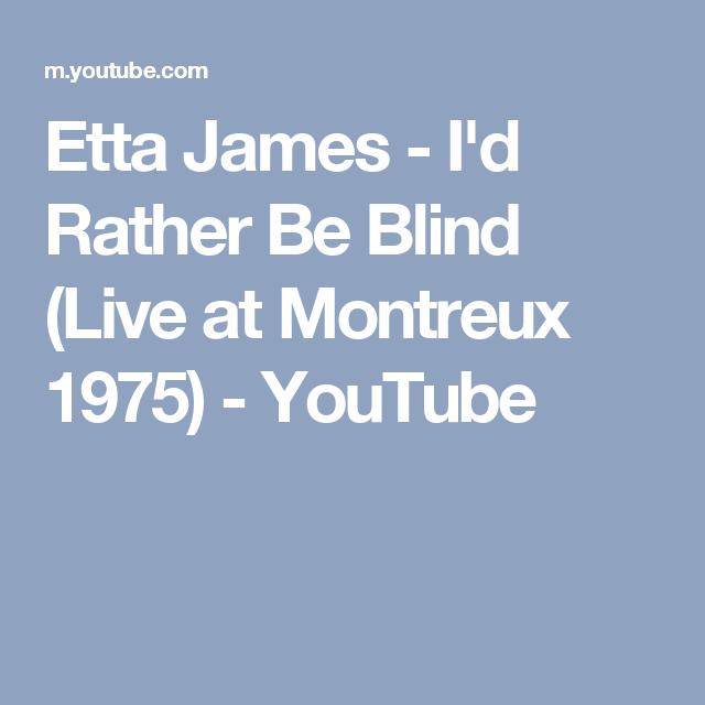 Etta James - I'd Rather Be Blind (Live at Montreux 1975) - YouTube