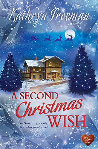 A Second Christmas Wish Kindle Edition By Kathryn Freeman Literature Fiction Kindle Ebooks Amazon Com A Christmas Story Christmas Books Christmas Wishes