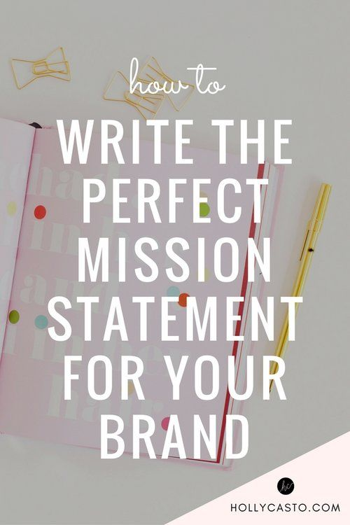 How To Write The Perfect Mission Statement For Your Brand Business