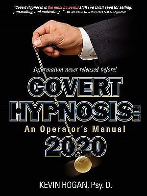 Covert Hypnosis 2020 An Operator S Manual By Kevin Hogan 2011 Paperback Covert Hypnosis Learn Hypnosis Hypnosis