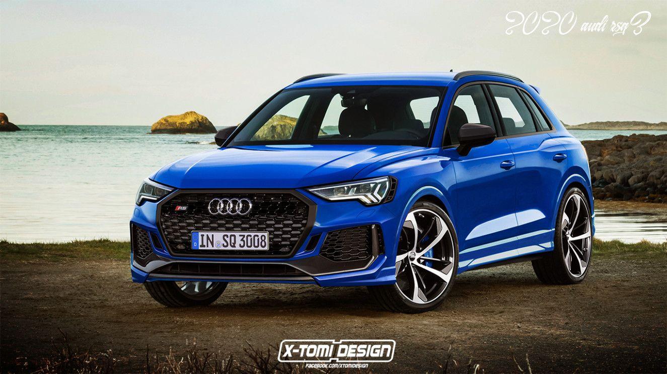 2020 Audi Rsq3 In 2020 Audi Q3 Audi Rs Audi Rsq3