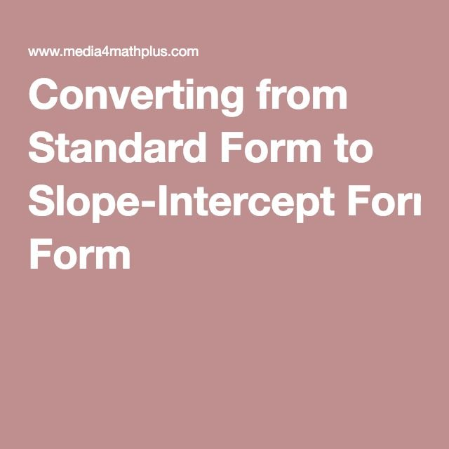 Converting From Standard Form To Slope Intercept Form Oer