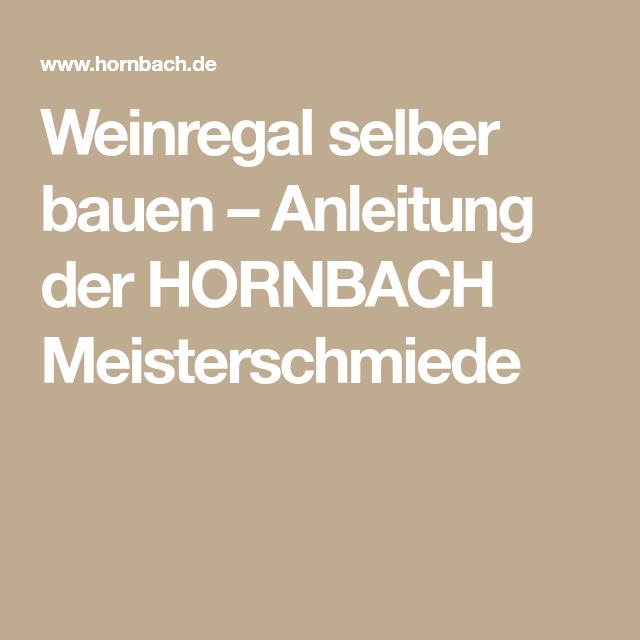 Weinregal Selber Bauen Anleitung Der Hornbach Meisterschmiede