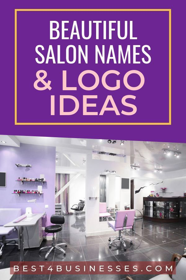 Beauty Salon Name Ideas That Are Unique Catchy Clever And Creative From Edgy To Classy And French I In 2020 Catchy Beauty Salon Names Salon Names Beauty Salon Names