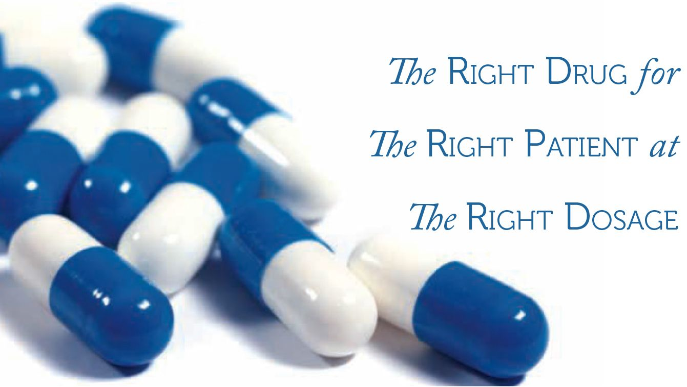 The Right Drug for The Right Patient at The Right Dosage