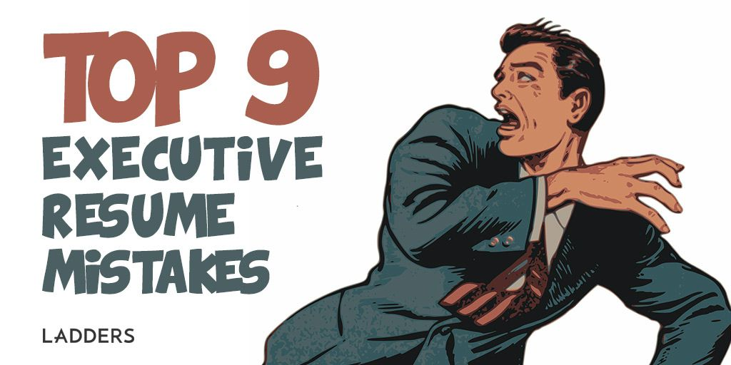 These are the top 9 executive resume mistakes Job Search
