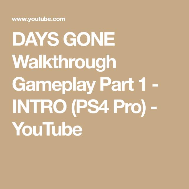 Days Gone Walkthrough Gameplay Part 1 Intro Ps4 Pro