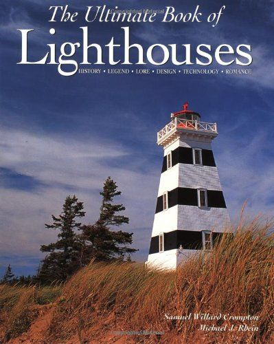 The Ultimate Book Of Lighthouses History Legend I Love All