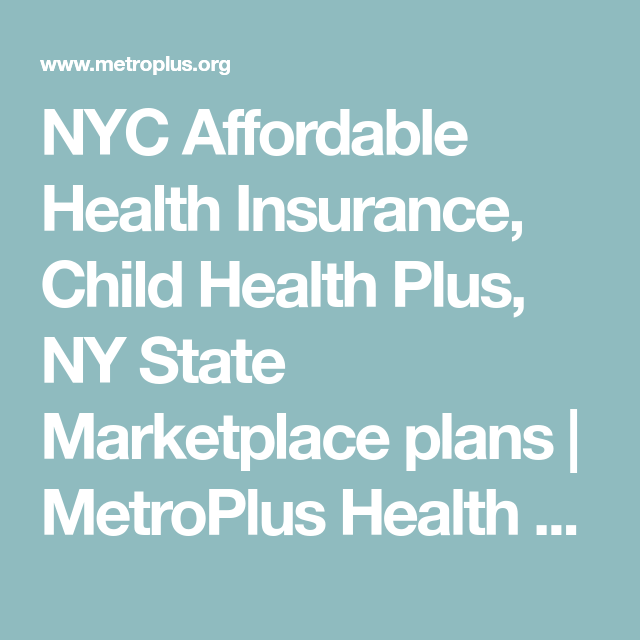 Nyc Affordable Health Insurance Child Health Plus Ny State
