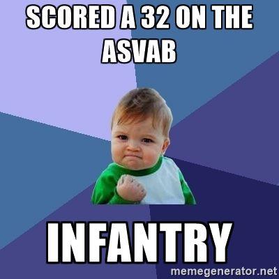9da73a13ae30a5a45c6b0de13af4ea5e scored a 32 on the asvab infantry success kid meme generator