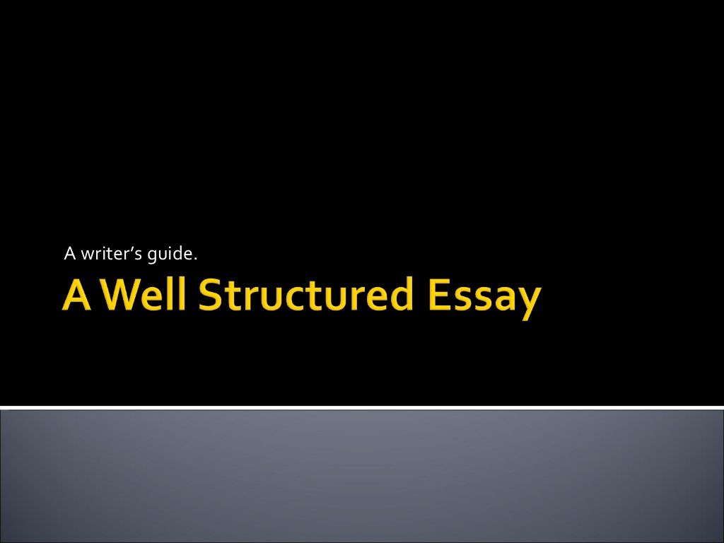 A Well Structured Essay  General Skills Stuff  Pinterest  Awellstructuredessay By Wsymes Via Slideshare Essay About Learning English also General Essay Topics In English  Good Essay Topics For High School