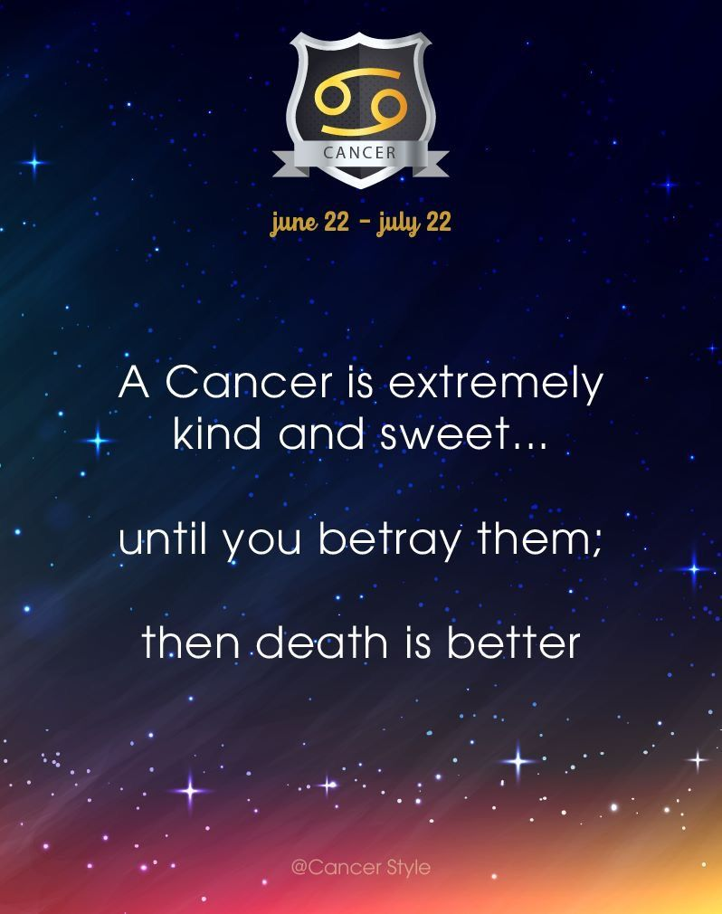 You dont want to get on my bad side.. | Cancer zodiac