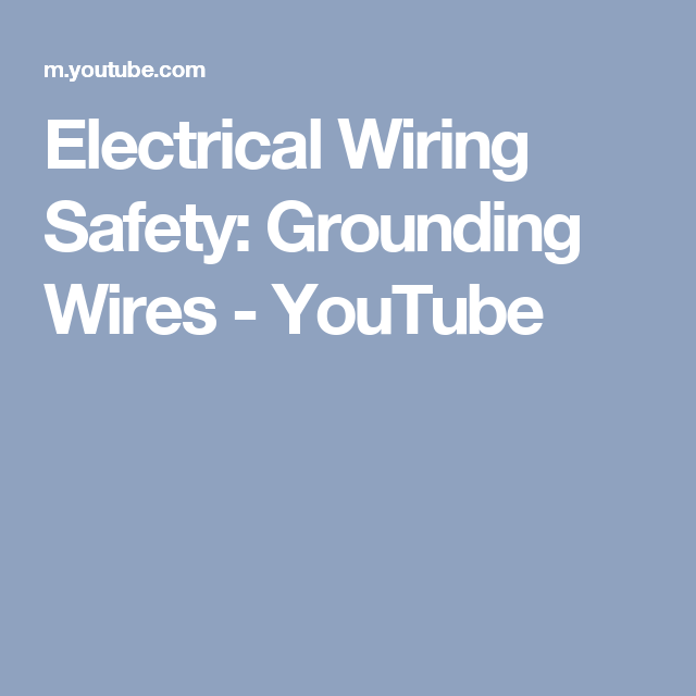 Electrical Wiring Safety Grounding Wires Youtube - Wiring Diagram ...