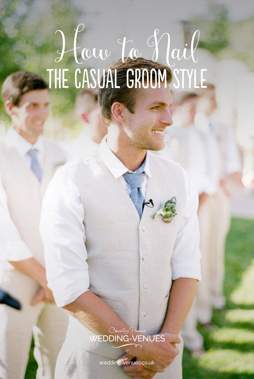 How To Nail The Casual Groom Style CHWV Mens wedding