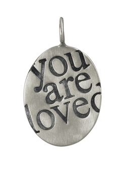 "Heather B. Moore - ""You Are Loved"" Charm"