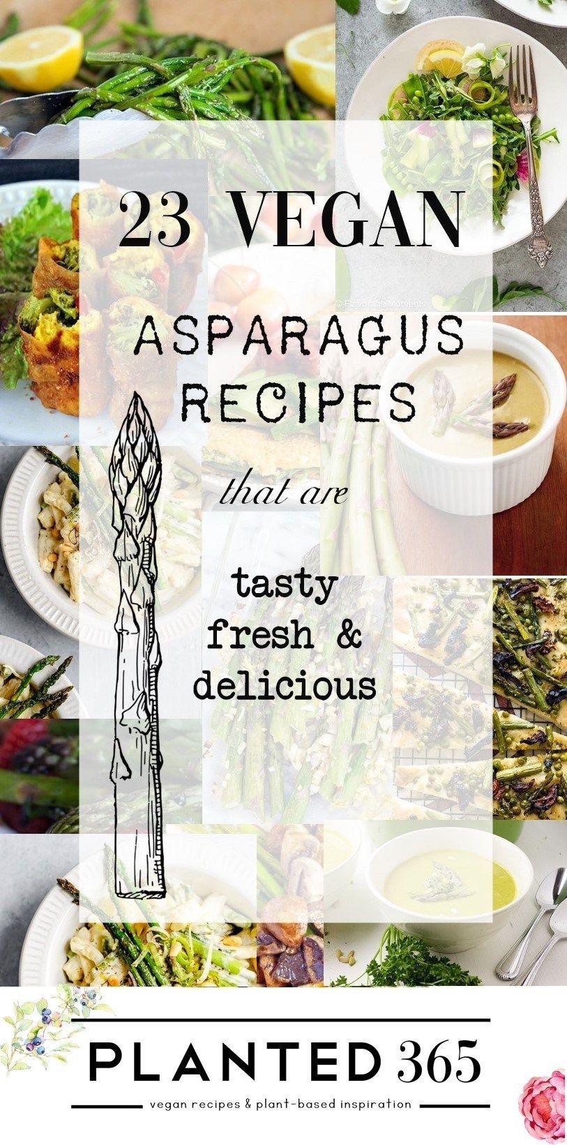 23 Vegan Asparagus Recipes Tasty Fresh And Delcious Planted365 Vegan Asparagus Recipes Vegan Asparagus Recipes Asparagus Recipe Vegan Recipes Healthy